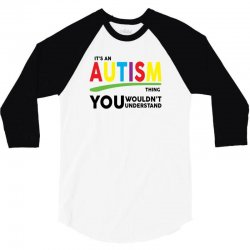 It's A Autism Thing 3/4 Sleeve Shirt | Artistshot