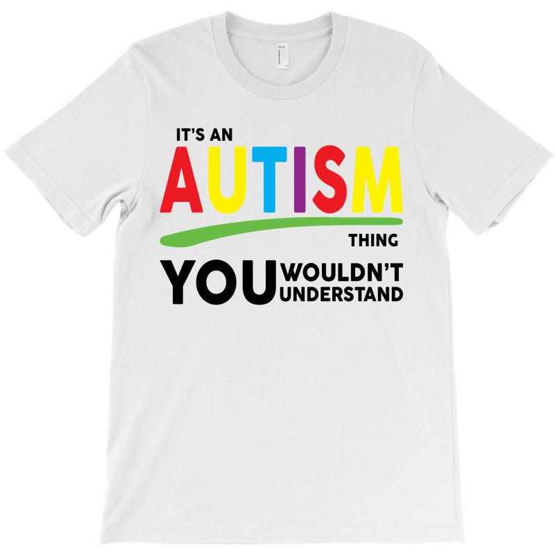 It's A Autism Thing T-shirt | Artistshot