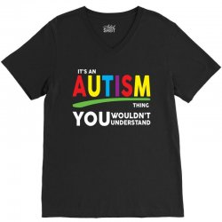 It's A Autism Thing V-Neck Tee   Artistshot