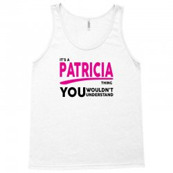 It's A Patricia Thing Tank Top   Artistshot