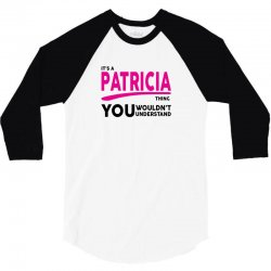 It's A Patricia Thing 3/4 Sleeve Shirt   Artistshot
