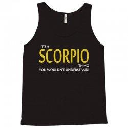 It's A Scorpio Thing Tank Top | Artistshot