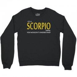 It's A Scorpio Thing Crewneck Sweatshirt | Artistshot