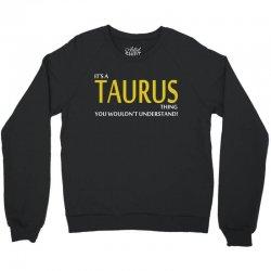It's A Taurus Thing Crewneck Sweatshirt | Artistshot