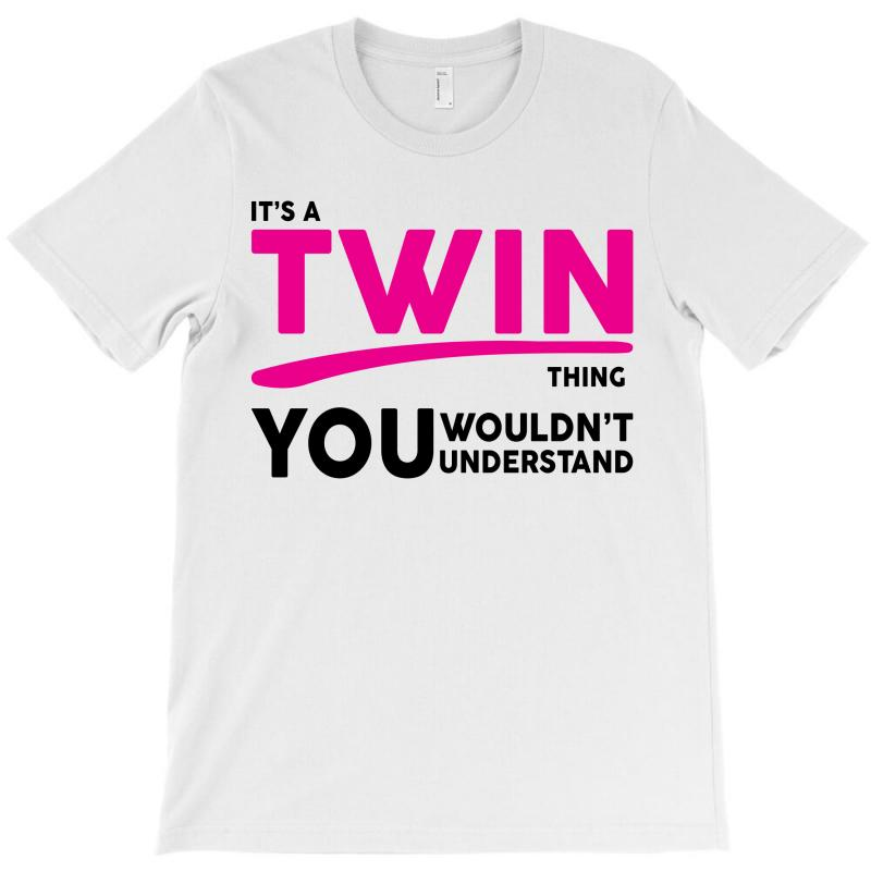 It's A Twin Thing T-shirt | Artistshot