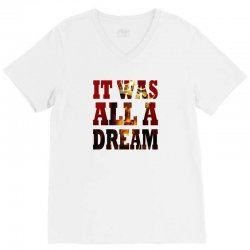 It was all a Dream V-Neck Tee | Artistshot