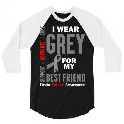 I Wear Grey For My Best Friend (Brain Cancer Awareness) 3/4 Sleeve Shirt | Artistshot
