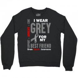 I Wear Grey For My Best Friend (Brain Cancer Awareness) Crewneck Sweatshirt | Artistshot