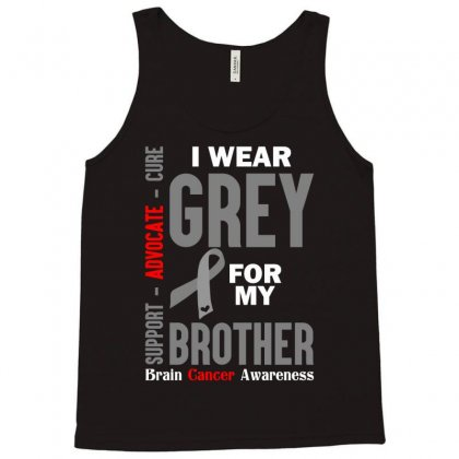 I Wear Grey For My Brother (brain Cancer Awareness) Tank Top Designed By Tshiart