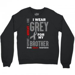 I Wear Grey For My Brother (Brain Cancer Awareness) Crewneck Sweatshirt | Artistshot