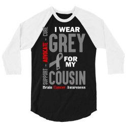 I Wear Grey For My Cousin (Brain Cancer Awareness) 3/4 Sleeve Shirt | Artistshot
