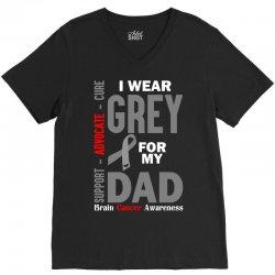 I Wear Grey For My Dad (Brain Cancer Awareness) V-Neck Tee | Artistshot
