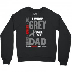 I Wear Grey For My Dad (Brain Cancer Awareness) Crewneck Sweatshirt | Artistshot
