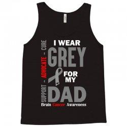 I Wear Grey For My Dad (Brain Cancer Awareness) Tank Top | Artistshot