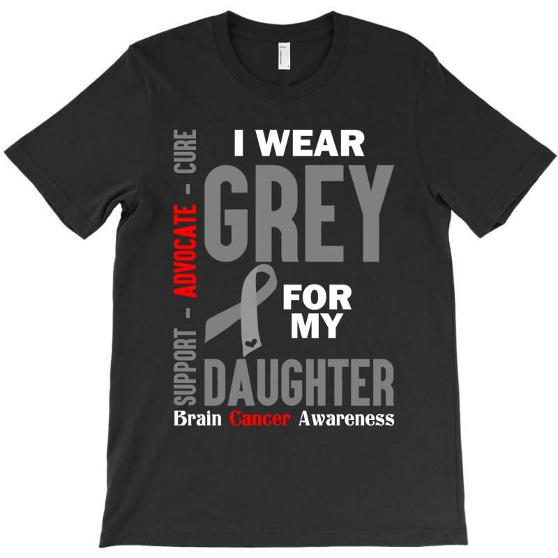 I Wear Grey For My Daughter (brain Cancer Awareness) T-shirt | Artistshot