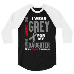 I Wear Grey For My Daughter (Brain Cancer Awareness) 3/4 Sleeve Shirt | Artistshot