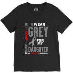 I Wear Grey For My Daughter (Brain Cancer Awareness) V-Neck Tee | Artistshot