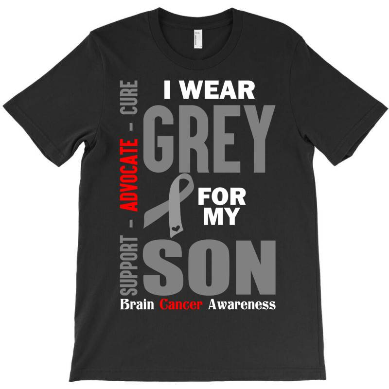 I Wear Grey For My Son (brain Cancer Awareness) T-shirt | Artistshot