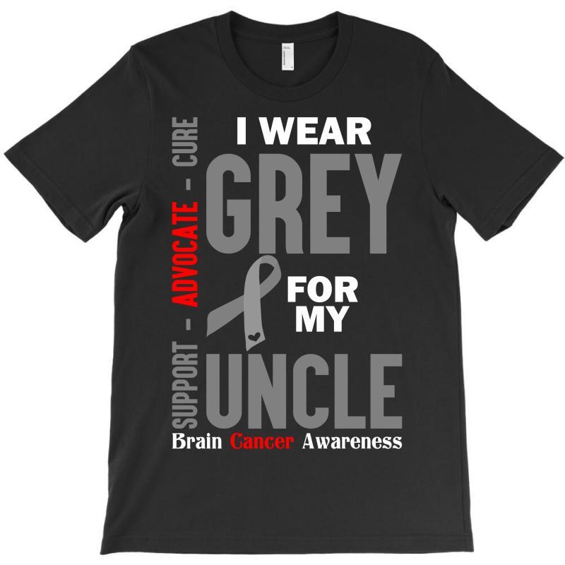 I Wear Grey For My Uncle (brain Cancer Awareness) T-shirt | Artistshot