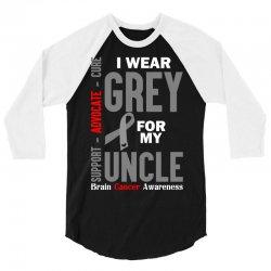 I Wear Grey For My Uncle (Brain Cancer Awareness) 3/4 Sleeve Shirt   Artistshot