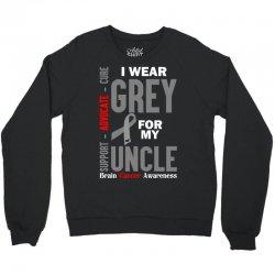 I Wear Grey For My Uncle (Brain Cancer Awareness) Crewneck Sweatshirt   Artistshot