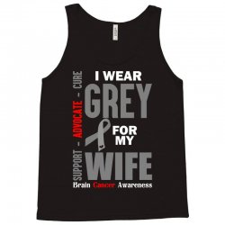 I Wear Grey For My Wife (Brain Cancer Awareness) Tank Top | Artistshot