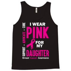 I Wear Pink For My Daughter (Breast Cancer Awareness) Tank Top | Artistshot