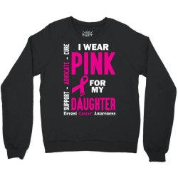 I Wear Pink For My Daughter (Breast Cancer Awareness) Crewneck Sweatshirt | Artistshot