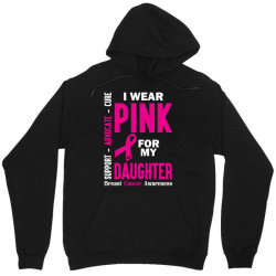 I Wear Pink For My Daughter (Breast Cancer Awareness) Unisex Hoodie | Artistshot