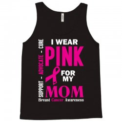I Wear Pink For My Mom (Breast Cancer Awareness) Tank Top | Artistshot