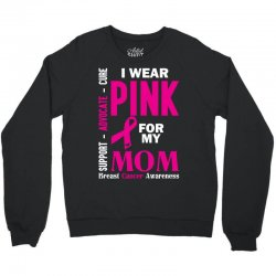 I Wear Pink For My Mom (Breast Cancer Awareness) Crewneck Sweatshirt | Artistshot
