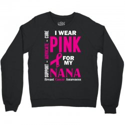I Wear Pink For My Nana (Breast Cancer Awareness) Crewneck Sweatshirt   Artistshot