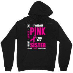 I Wear Pink For My Sister (Breast Cancer Awareness) Unisex Hoodie   Artistshot