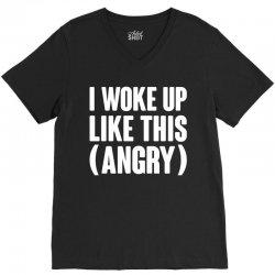 I WOKE UP LIKE THIS (ANGRY) V-Neck Tee | Artistshot