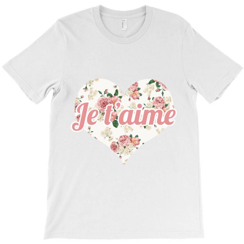 Je T'aime T-shirt | Artistshot