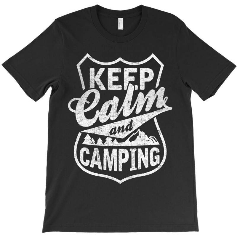 Keep Calm And Go Camping T-shirt | Artistshot