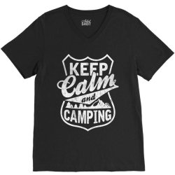Keep Calm and Go Camping V-Neck Tee | Artistshot