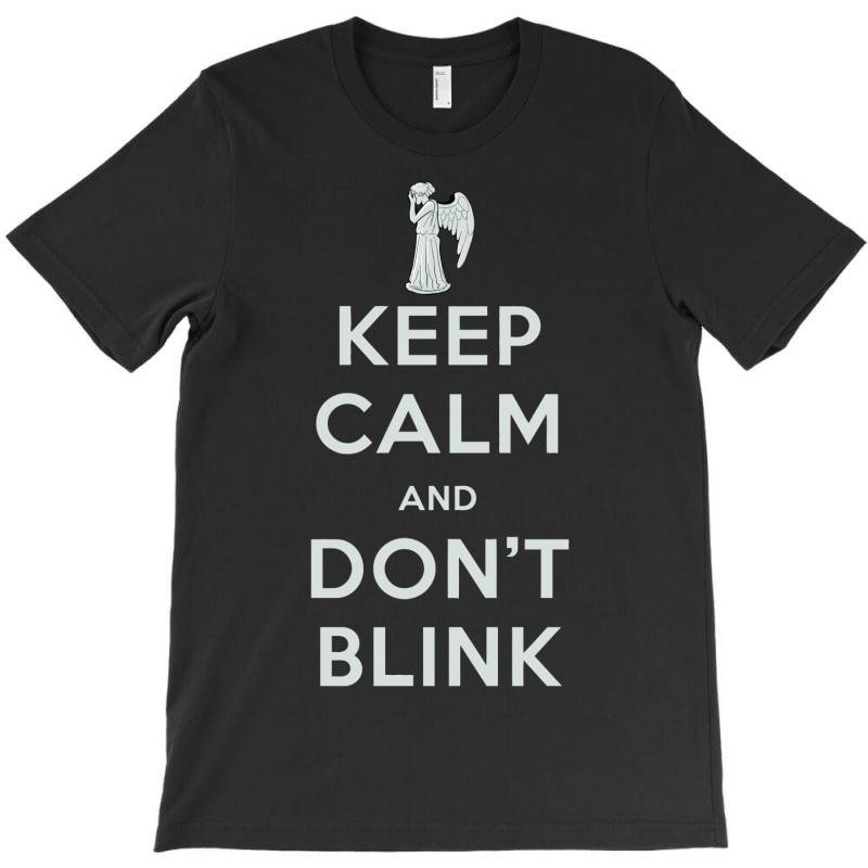 Keep Calm And Don't Blink T-shirt | Artistshot