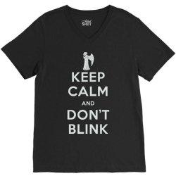Keep Calm and Don't Blink V-Neck Tee | Artistshot