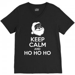 Keep Calm And HO HO HO V-Neck Tee | Artistshot