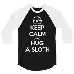 Keep Calm And Hug A Sloth 3/4 Sleeve Shirt | Artistshot