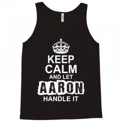 Keep Calm And Let Aaron Handle It Tank Top | Artistshot