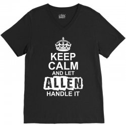 Keep Calm And Let Allen Handle It V-Neck Tee   Artistshot