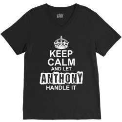 Keep Calm And Let Anthony Handle It V-Neck Tee | Artistshot