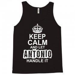 Keep Calm And Let Antonio Handle It Tank Top | Artistshot