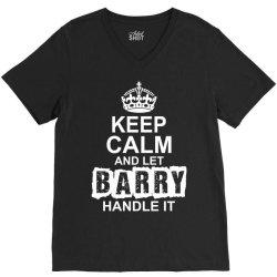 Keep Calm And Let Barry Handle It V-Neck Tee | Artistshot