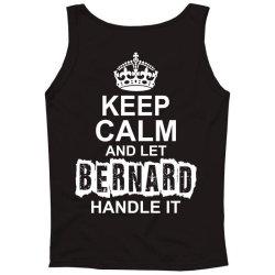 Keep Calm And Let Bernard Handle It Tank Top | Artistshot