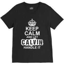 Keep Calm And Let Calvin Handle It V-Neck Tee | Artistshot