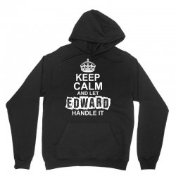 Keep Calm And Let Edward Handle It Unisex Hoodie   Artistshot