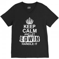 Keep Calm And Let Edwin Handle It V-Neck Tee | Artistshot